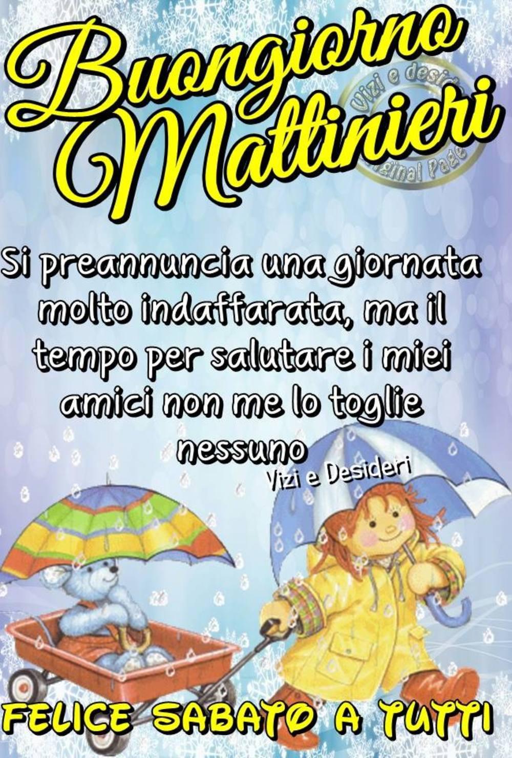 Buon Sabato Mattina Amici Miei 2 Buongiornoate It