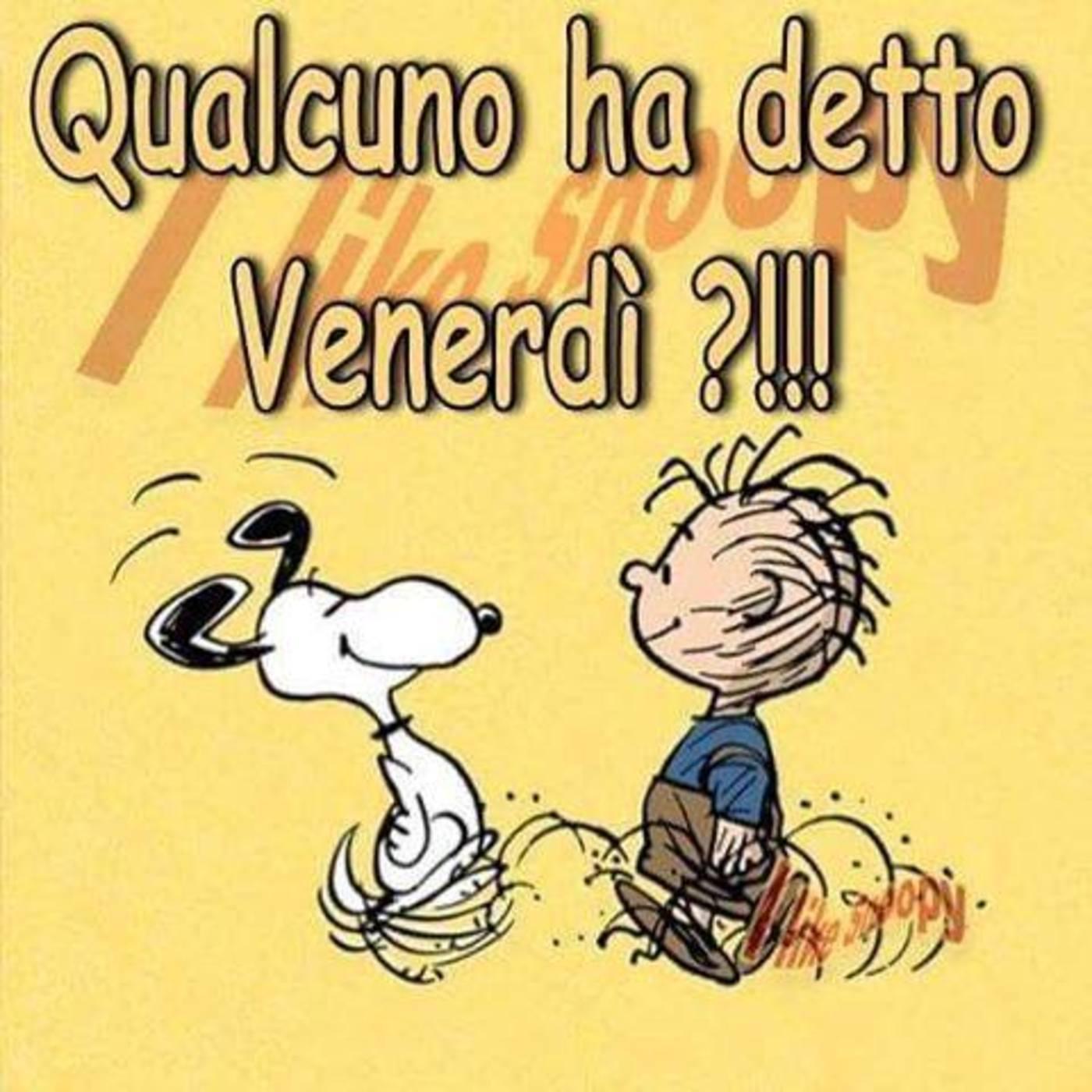 Buon Venerdì Divertente Con Snoopy Buongiornoate It