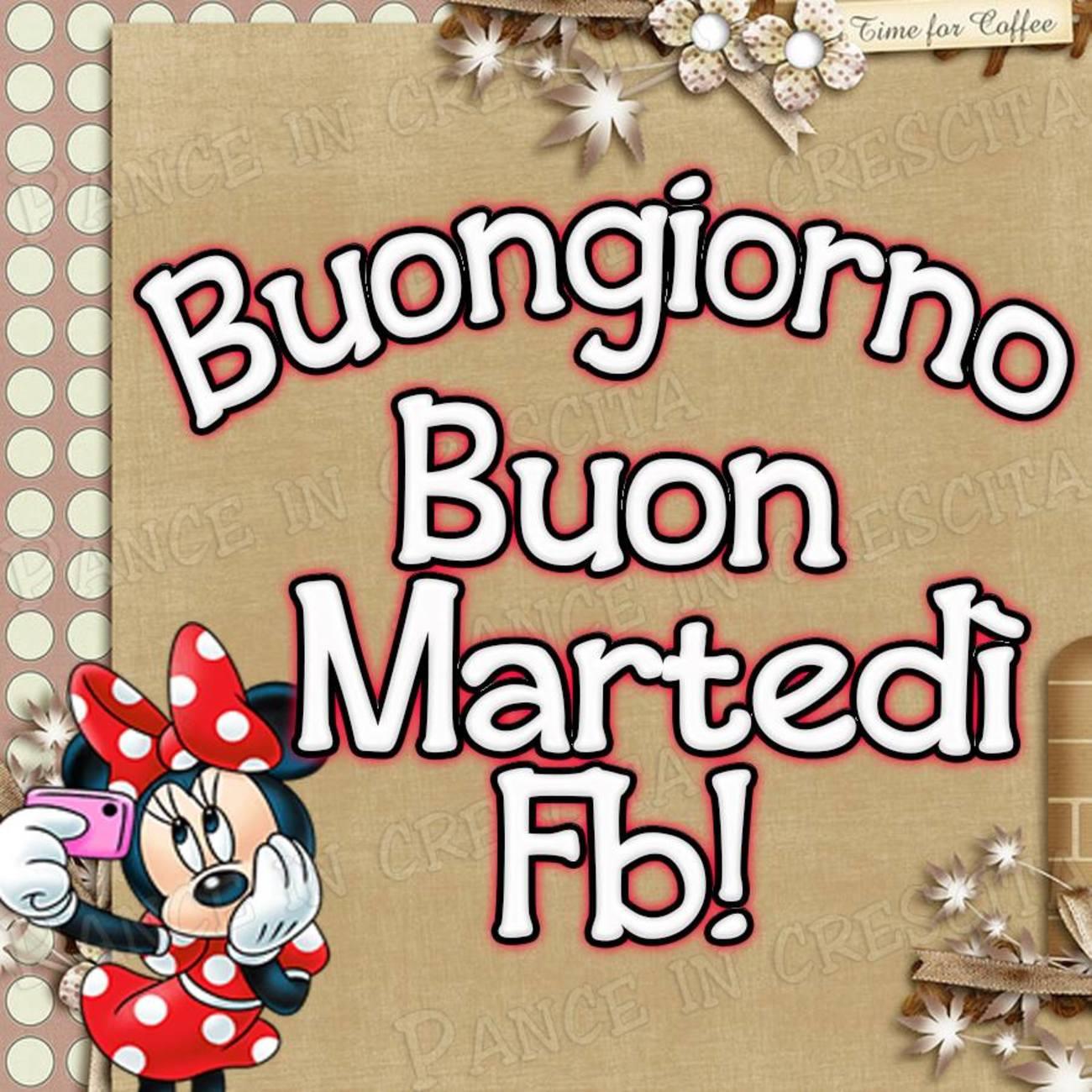 Buongiorno e buon martedì amici facebook
