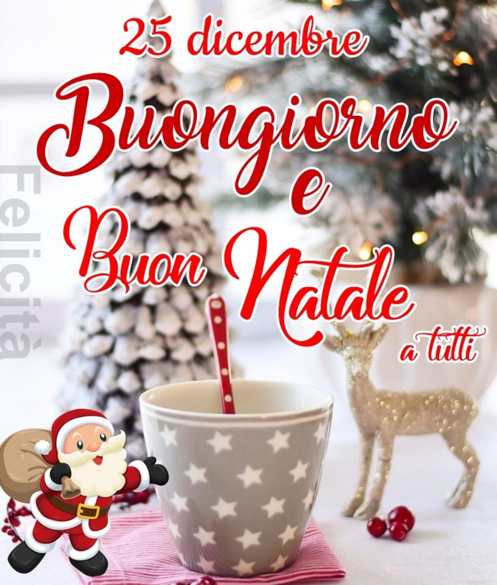 25 dicembre buongiorno e Buon Natale