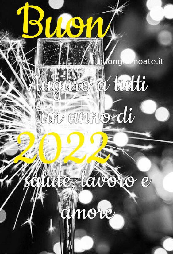 Buon 2022 auguro a tutti un anno di salute lavoro e amore